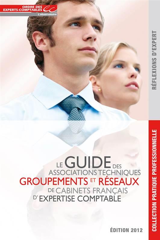 Guide des associations techniques groupements et r seaux de cabinets fran ais d 39 expertise comptable - Travailler en cabinet d expertise comptable ...