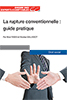 La rupture conventionnelle : guide pratique